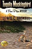 Tequila Mockingbird (Finn Pilar Mysteries) (Volume 2)