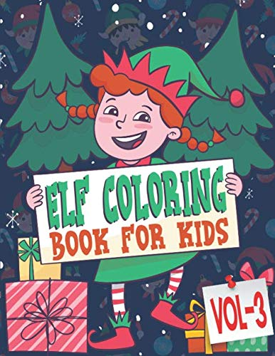 Elf Coloring Book For Kids: 85 Pages One Side Christmas Elf Coloring Pages for Kids, Toddler, Children. Perfect For Kids Age 4-18 years old. Cute Kids ... Pages to Color In Santa ELF Christmas theme (Elf Coloring Pages Christmas)