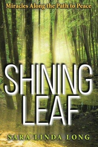 Shining Leaf: Miracles Along the Path to Peace