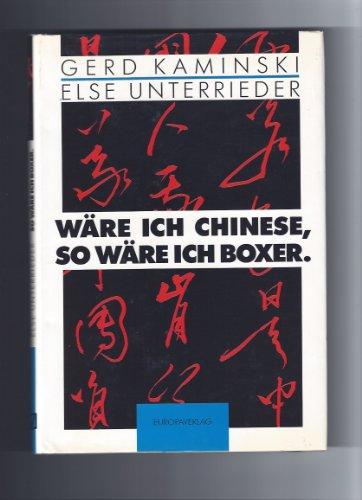Wa?re ich Chinese, so wa?re ich Boxer: Das leben an der k. und k. Gesandtschaft in Peking in Tagebu?chern, Briefen und Dokumenten (Nr. 28 der Berichte ... und Su?dostasienforschung) (German Edition) [