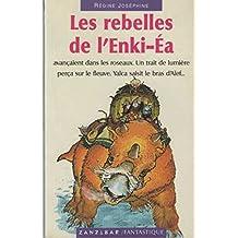 REBELLES DE L'ENKI EA (LES)