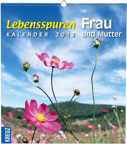 Lebensspuren: Frau und Mutter Kalender 2013