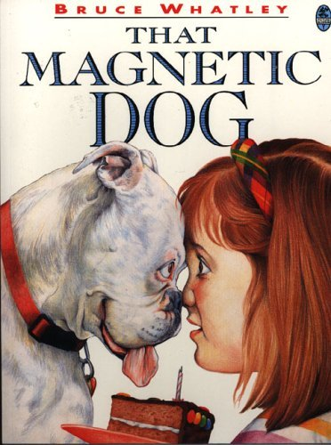 That Magnetic Dog (Picture bluegum) by Whatley Bruce (2001-10-01) Paperback