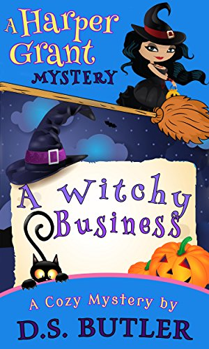 A Witchy Business (Harper Grant Mystery Series Book 1) by [Butler, D. S.]