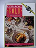 img - for Kansas City gold: 50 recipes & menus from the city's best restaurants book / textbook / text book