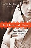 millers cheese - The Church of Cheese: Gypsy Ritual in the American Heyday