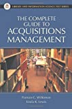 The Complete Guide to Acquisitions Management, Frances C. Wilkinson and Linda K. Lewis, 1563088924