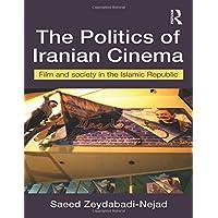 The Politics of Iranian Cinema: Film and Society