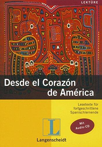 Geschichten aus Spanien und Lateinamerika: Desde el Corazón de América: Mit Annotationen