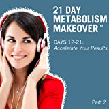 21 Day Metabolism Makeover - Pt. 2 (Days 12-21
