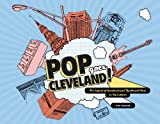 Pop Goes Cleveland!, Peter Chakerian, 0936760273