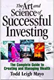 img - for The Art and Science of Successful Investing: The Complete Guide to Creating and Managing Wealth book / textbook / text book
