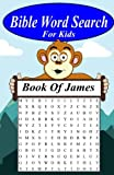 Bible Word Search For Kids: The Book Of James (Youth word search and other games through the bible)