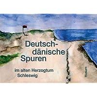Deutsch-dänische Spuren im alten Herzogtum Schleswig