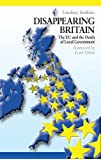 Disappearing Britain: The EU and the Death of Local Government