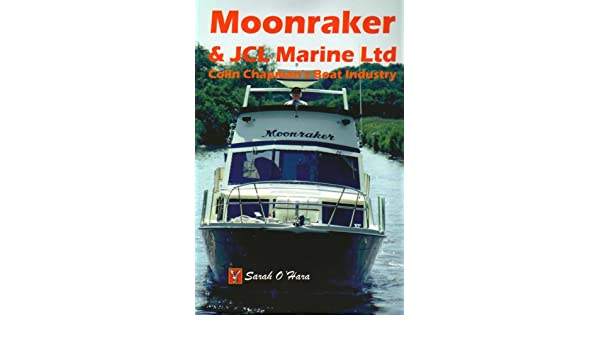 Moonraker and JCL Marine Ltd: Colin Chapman's Boat Industry