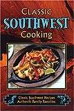 Classic Southwest Cooking, Sheryn R. Jones, 1931294658