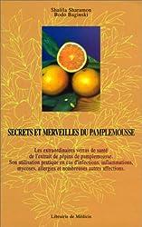 Secrets et merveilles du pamplemousse : Les extraordinaires vertus de santé de l'extrait de pépins de pamplemousse, son utilisation pratique en cas ... allergies et de nombreuses autres affections