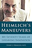 Heimlich's Maneuvers: My Seventy Years of Lifesaving Innovation