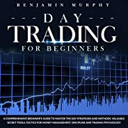 Day Trading for Beginners: A Comprehensive Beginner's Guide to Master the Day Strategies and Methods. Valu