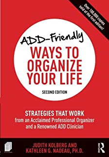 Book Cover: ADD-Friendly Ways to Organize Your Life: Strategies that Work from an Acclaimed Professional Organizer and a Renowned ADD Clinician