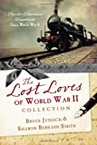 The Lost Loves of World War II Collection, Bruce Judisch and Sharon Bernash Smith, 1628362456