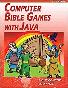Computer Bible Games with Java: A Java Swing Game