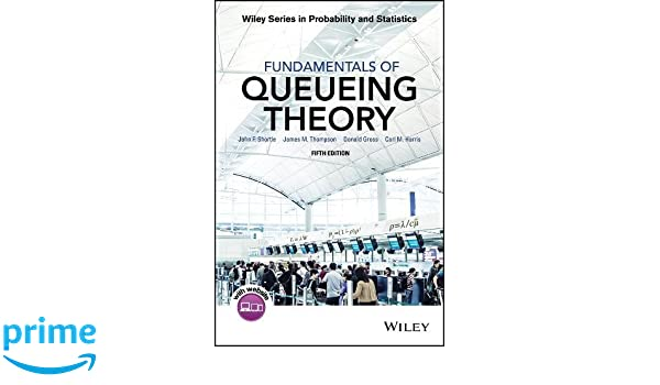 Fundamentals Of Queueing Theory Gross Harris Pdf