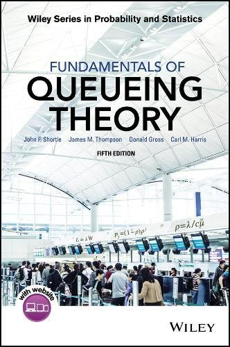 Fundamentals of Queueing Theory (Wiley Series in Probability and Statistics)