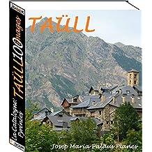 La Catalogne: Pyrénées  [TAÜLL] (100 images) (French Edition)