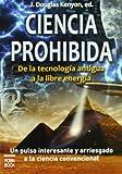Ciencia Prohibida - De la Tecnologia Antigua a la Libre Energia, , 8496924602