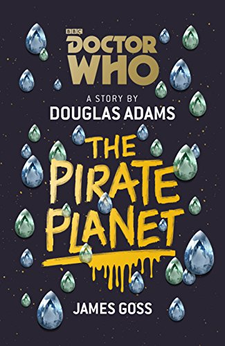Amazon doctor who the pirate planet ebook douglas adams doctor who the pirate planet by adams douglas goss james fandeluxe Gallery