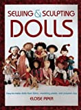 img - for Sewing & Sculpting Dolls: Easy-To-Make Dolls from Fabric, Modeling Paste, and Polymer Clay book / textbook / text book
