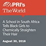 A School in South Africa Tells Black Girls to Chemically Straighten Their Hair | Fatma Tanis