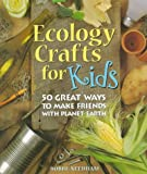 Ecology Crafts for Kids, Bobbe Needham, 0806906855