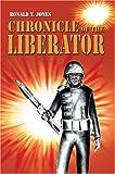Chronicle of the Liberator, Ronald Jones, 0595666086