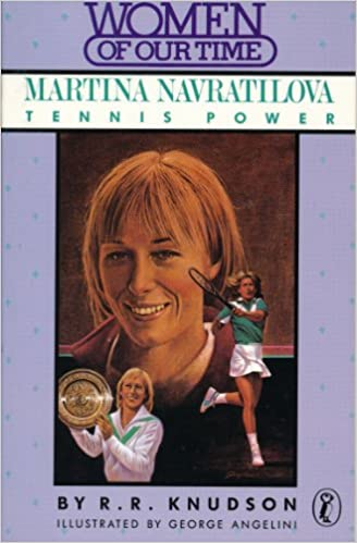 martina navratilova tennis power women of our time amazoncouk r r knudson george angelini 9780140322187 books