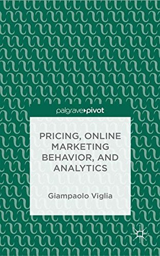 Pricing, Online Marketing Behavior, and Analytics by Giampaolo Viglia