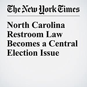 North Carolina Restroom Law Becomes a Central Election Issue