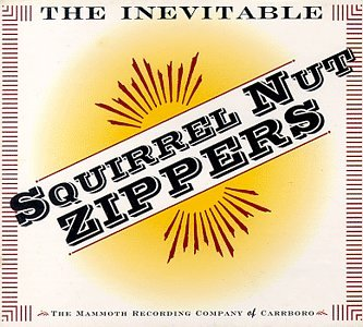 Inevitable by SQUIRREL NUT ZIPPERS
