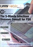 The 5-Minute Infectious Diseases Consult for PDA : Powered by Skyscape, Inc, , 0781738857