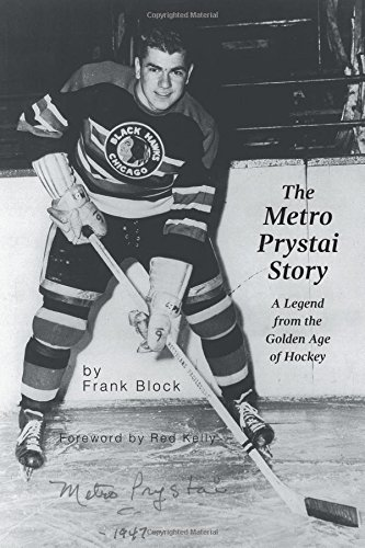 Read Online The Metro Prystai Story: A Legend from the Golden Age of Hockey pdf