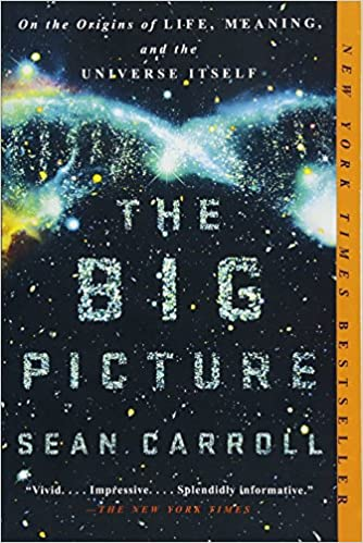 The big picture on the origins of life meaning and the universe the big picture on the origins of life meaning and the universe itself sean carroll 9781101984253 amazon books fandeluxe Choice Image