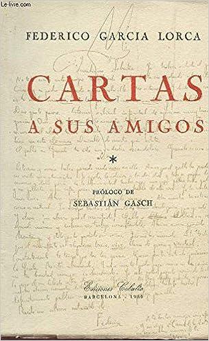 Amazon.com: Cartas a sus amigos:Sebastián Gasch,Ana María ...