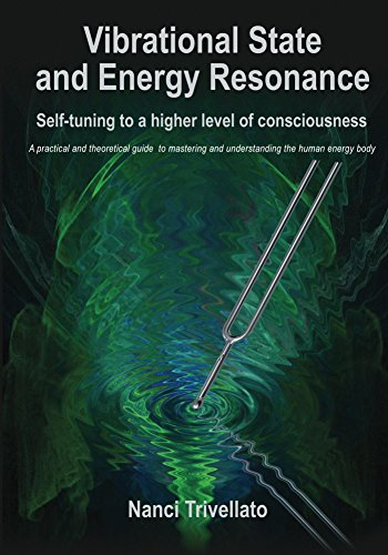 Vibrational State and Energy Resonance: Self-tuning to a higher level of consciousness