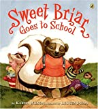 Sweet Briar Goes to School, Karma Wilson, 0142402818