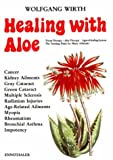 Healing with Aloe, Wolfgang Wirth, 3850682137