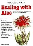 Healing with Aloe, Wolfgang Wirth, 3850682137