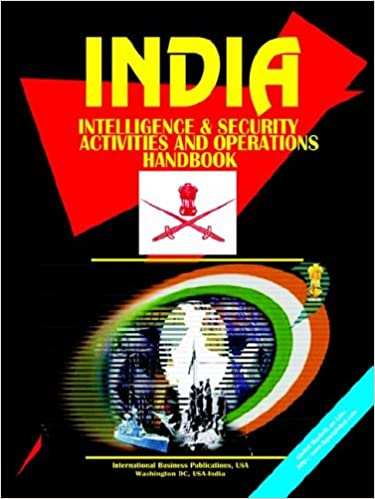 Download India Intelligence & Security Activities and Operations Handbook PDF, azw (Kindle), ePub, doc, mobi