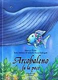 Arcobaleno fa la pace, (IT: Rain (Italian Edition) by M. Pfister (2000-10-01)